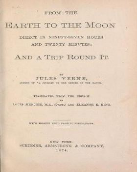 "Cover of ""From the Earth to the Moon direct in ninety-seven hours and twenty minutes, and a trip round it."""