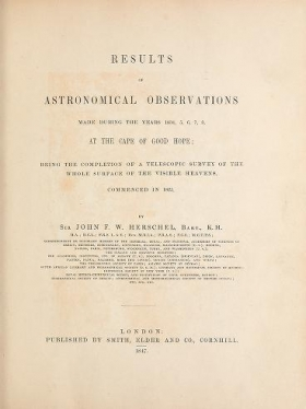 "Cover of ""Results of astronomical observations made during the years 1834, 5, 6, 7, 8, at the Cape of Good Hope : being the completion of a telescopic survey of"""