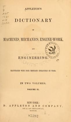 "Cover of ""Appleton's dictionary of machines, mechanics, engine-work, and engineering"""