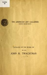 "Cover of ""Catalog of the work of the late John H. Twachtman"""