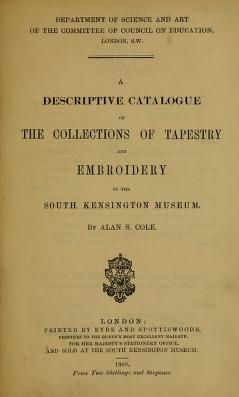 "Cover of ""A descriptive catalogue of the collections of tapestry and embroidery in the South Kensington Museum"""