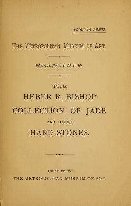 """Cover of """"The Heber R. Bishop collection of jade and other hard stones"""""""