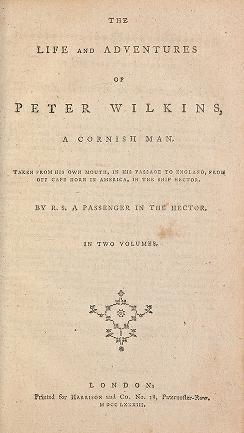 "Cover of ""The life and adventures of Peter Wilkins, a Cornish man : taken from his own mouth, in his passage to England, from off Cape Horn in America, in the s"""