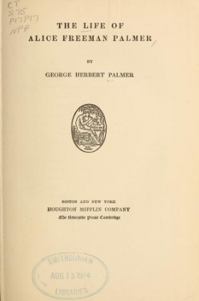"Cover of ""The life of Alice Freeman Palmer"""