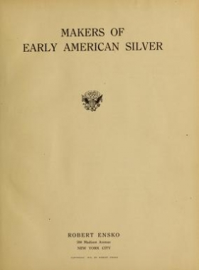 """Cover of """"Makers of early American silver"""""""