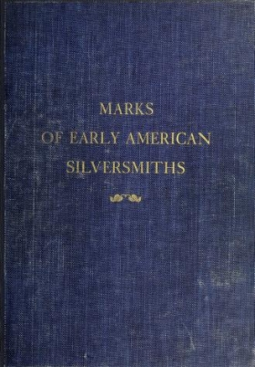 """Cover of """"Marks of early American silversmiths"""""""
