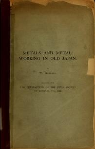 """Cover of """"Metals and metal-working in old Japan"""""""