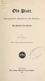"""Cover of """"Old plate, ecclesiastical, decorative, and domestic"""""""