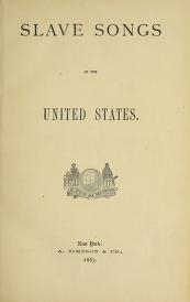 """Cover of """"Slave songs of the United States"""""""