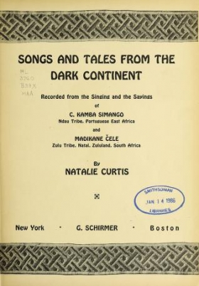 """Cover of """"Songs and tales from the dark continent, recorded from the singing and the sayings of C. Kamba Simango ... and Madikane Cele"""""""