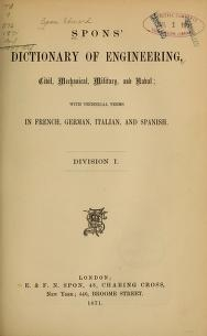 """Cover of """"Spons' dictionary of engineering, civil, mechanical, military, and naval; """""""