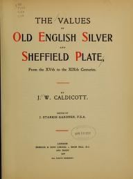 "Cover of ""The values of old English silver and Sheffeld plate"""