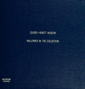 """Cover of """"Wallpaper in the collection of the Cooper-Hewitt Museum, the Smithsonian Institution's National Museum of Design"""""""
