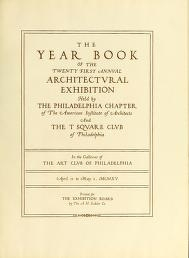 "Cover of ""Year book of the twenty first annual architectural exhibition held by the Philadelphia Chapter of the American Institute of Architects and the T Squar"""