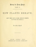 """Cover of """"Botany for young people How plants behave: how they move, climb, employ insects to work for them, &c"""""""