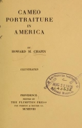 Cameo portraiture in America, by Howard M. Chapin
