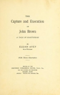 """Cover of """"The capture and execution of John Brown; a tale of martyrdom"""""""