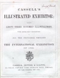 Cassell's illustrated family paper exhibitor; containing about 300 illustrations, with letterpress descriptions of all the principal objects in the International exhibition of 1862