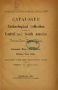 Catalogue of an archaeological collection formed in Central and South America by Professor Comm. Ernesto Mazzei = Catalogo della collezione archeologica americana Mazzei / arranged with brief descriptive notes by Henry H. Giglioli