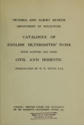 Catalogue of English silversmiths' work (with Scottish and Irish) civil and domestic; introduction by W.W. Watts ..