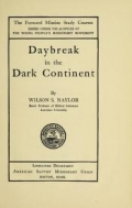 Daybreak in the dark continent / by Wilson S. Naylor