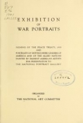 "Cover of ""Exhibition of war portraits : signing of the Peace treaty, 1919, and portraits of distinguished leaders of America..."""
