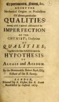"Cover of ""Experiments, notes, &c., about the mechanical origine or production of divers particular qualities: among which is inserted a discourse of the imperfe"""