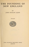 The founding of New England, by James Truslow Adams ..