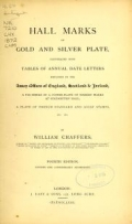 """Cover of """"Hall marks on gold and silver plate illustrated with the tables of annual date letters employed in the assay offices of England, Scotland & Ireland, a"""""""