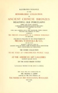 """Cover of """"Illustrated catalogue of the remarkable collection of ancient Chinese bronzes, beautiful old porcelains, amber and stone carvings"""""""
