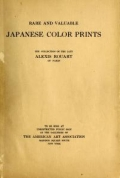 """Cover of """"Illustrated Catalogue of Japanese Color Prints, The Famous Collection of the Late Alexis Rouart of Paris, France together with a Selection from the Collection of the Vicomte de Sartiges and a Few Prints from Another Parisian Collection"""""""