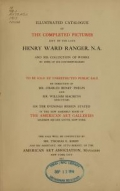 """Cover of """"Illustrated catalogue of the completed pictures left by the late Henry Ward Ranger, N.A"""""""