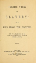 An inside view of slavery : or, A tour among the planters / by C.G. Parsons, M.D. ; with an introductory note by Mrs. H.B. Stowe
