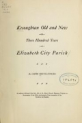 Kecoughtan old and new, or, Three hundred years of Elizabeth City Parish, by Jacob Heffelfinger. An address, delivered July 19th, in St. John's Church, Hampton, Virginia, on the occasion of the 300th anniversary of the occupation of the parish by the English