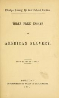 "Cover of ""Liberty or slavery; the great national question Three prize essays on American slavery .."""