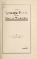 The lineage book of the Order of Washington, by J.G.B. Bulloch, chancellor-general