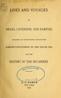 Lives and voyages of Drake, Cavendish, and Dampier; including an introductory view of the earlier discoveries in the South sea, and the history of the bucaniers