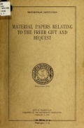 "Cover of ""Material papers relating to the Freer gift and bequest /"""