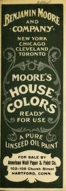 """Cover of """"MOORE'S HOUSE COLORS READY FOR USE, A PURE LINSEED OIL PAIN"""""""
