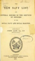 The New navy list : and general record of the services of officers of the Royal Navy and Royal Marines / conducted by Joseph Allen
