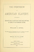 "Cover of ""The overthrow of American slavery, containing descriptions of important events and sketches of some of the prominent actors"""