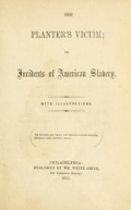 "Cover of ""The planter's victim; or, Incidents of American slavery"""
