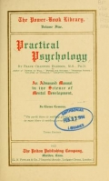 Practical psychology : an advanced manual in the science of mental development, in eleven lessons / by Frank Channing Haddock