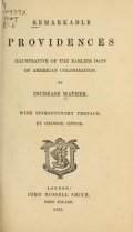 Remarkable providences illustrative of the earlier days of American colonisation. By Increase Mather. With introductory preface, by George Offor