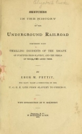 """Cover of """"Sketches in the history of the underground railroad, comprising many thrilling incidents of the escape of fugitives from slavery, and the perils of th"""""""