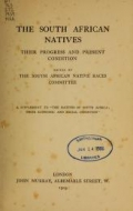 The South African natives ; their progress and present condition / edited by the South African Native Races Committee