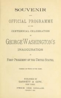 """Cover of """"Souvenir and official programme of the centennial celebration of George Washington's inauguration as first president of the United States."""""""