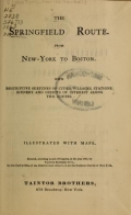 The Springfield route. From New-York to Boston. With descriptive sketches of cities, villages, stations, scenery and objects of interest along the routes..