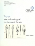 Taymyr : the archaeology of northernmost Eurasia / Leonid P. Khlobystin ; edited by William W. Fitzhugh and Vladimir V. Pitul'ko ; translated from the Russian by Leonid Vishnyatski and Boris Grudinko