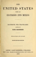 The United States, with an excursion into Mexico. Handbook for travellers, ed. by Karl Baedeker